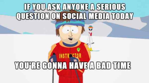 Serious Question For Social Media